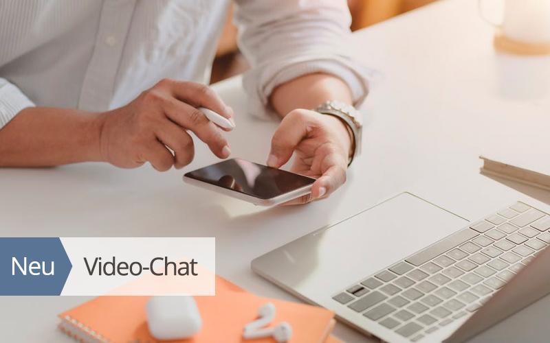 Trotz Distanz nah bei Ihnen: Kundenberatung per Video-Chat
